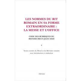 Les normes du Rit romain en sa forme extraordinaire : La Messe et l'Office