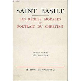 Saint Basile - Les Règles Morales et Portrait du Chrétien