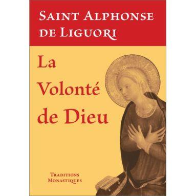 Saint Alphonse de Liguori - La volonté de Dieu