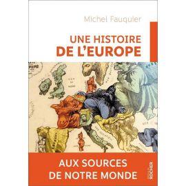 Michel Fauquier - Une histoire de l'Europe