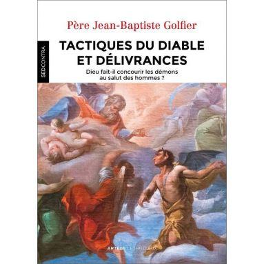 Père Jean-Baptiste Golfier - Tactiques du diable et délivrances