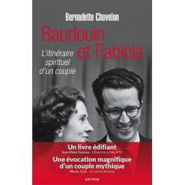 Baudouin et Fabiola - L'itinéraire spirituel d'un couple