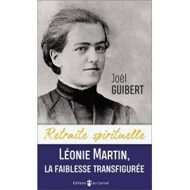 Père Joël Guibert - Léonie la faiblesse transfigurée