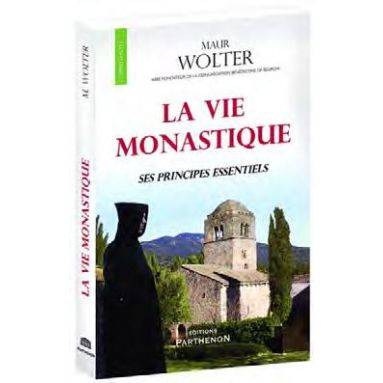 Dom Maur Wolter - La vie monastique