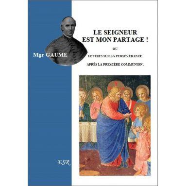 Mgr Jean-Joseph Gaume - Le Seigneur est mon partage