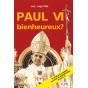Abbé Luigi Villa - Paul VI bienheureux ?