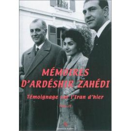 Ardéshir Zahédi - Mémoires d'Ardéshir Zahédi Tome 2