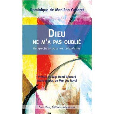 Dominique de Monléon - Dieu ne m'a pas oublié