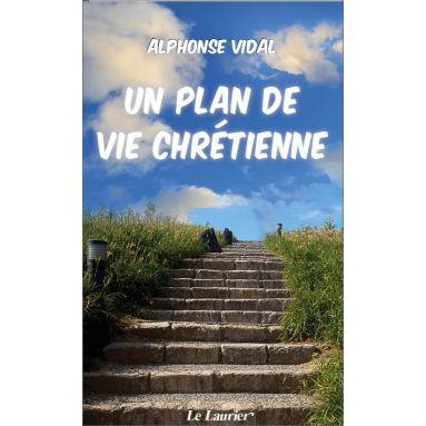 Alphonse Vidal - Un plan de vie chrétienne