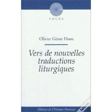 Abbé Olivier Günst Horn - Vers de nouvelles traductions liturgiques