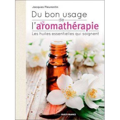 Jacques Fleurentin - Du bon usage de l'aromathérapie