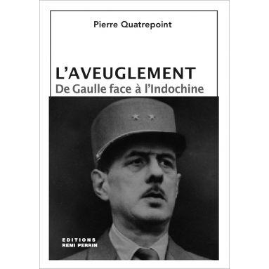 Cnel Pierre de Quatrepoint - L'aveuglement