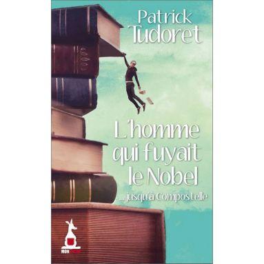 Patrick Tudoret - L'homme qui fuyait le Nobel