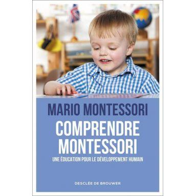 Maria Montessori - Comprendre Montessori