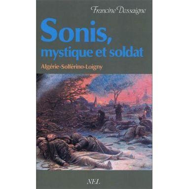 Francine Dessaigne - Sonis, mystique et soldat