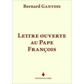 Bernard Gantois - Lettre ouverte au Pape François