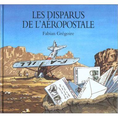 Fabian Grégoire - Les disparus de l'Aéropostale