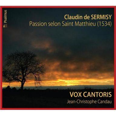 Claudin de Sermisy - Passion selon saint Matthieu