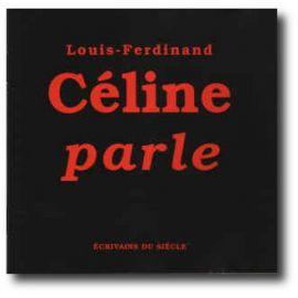 Louis-Ferdinand Céline - Louis-Ferdinand Céline parle