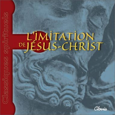 Thomas Kempis - L'imitation de Jésus-Christ