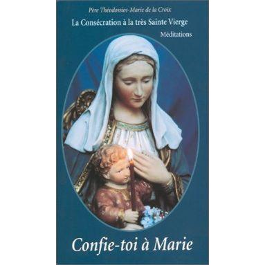 Père Théodossios - Confie-toi à Marie