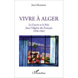 Jean Monneret - Vivre à Alger