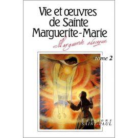 Monastère de La Visitation - Vie et oeuvres de sainte Marguerite-Marie Tome 2
