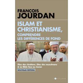 François Jourdan - Islam et Christianisme comprendre les différences de fond