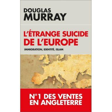 Douglas Murray - L'étrange suicide de l'Europe