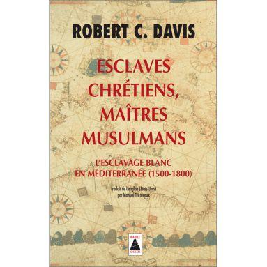 Robert C. Davis - Esclaves chrétiens, Maîtres musulmans