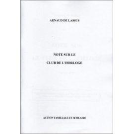 Arnaud de Lassus - Note sur le Club de l'Horloge