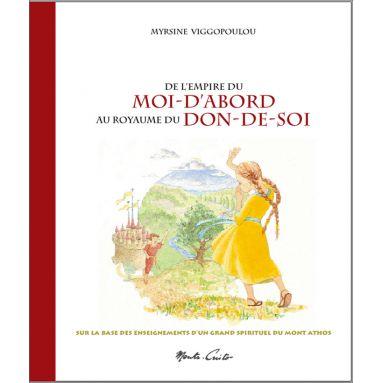 Myrsine Viggopoulou - De l'empire du MOI-D'ABORD au royaume du DON-DE-SOI