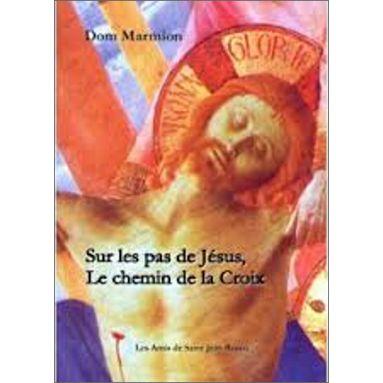 Dom Columbia Marmion - Sur les pas de Jésus