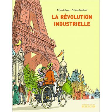 Philippe Brochard - La révolution industrielle