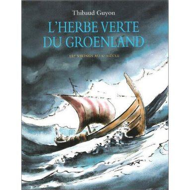 Thibaud Guyon - L'herbe verte du Groenland