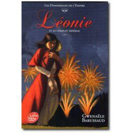 Gwenaële Barussaud - Léonie et le complot impérial