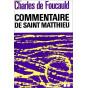 Charles de Foucauld - Commentaire de Saint Matthieu