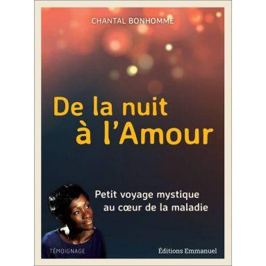 Chantal Bonhomme - De la nuit à l'Amour