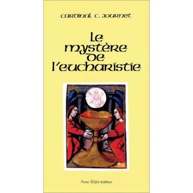 Mgr Charles Journet - Le mystère de l'Eucharistie