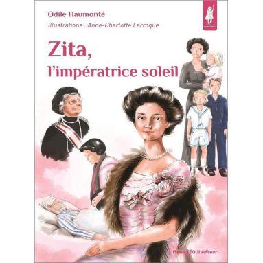 Odile Haumonté - Zita, l'impératrice soleil