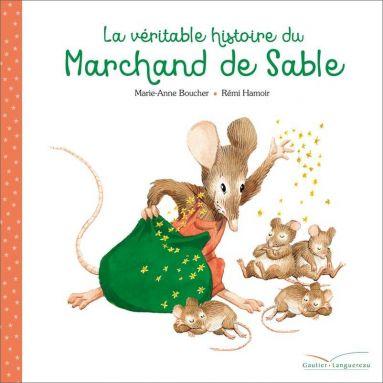 Marie-Anne Boucher - La véritable histoire du Marchand de Sable