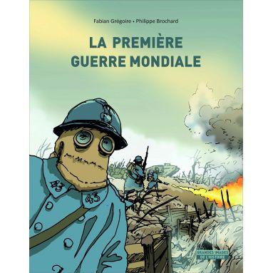 Philippe Brochard - La Première Guerre mondiale