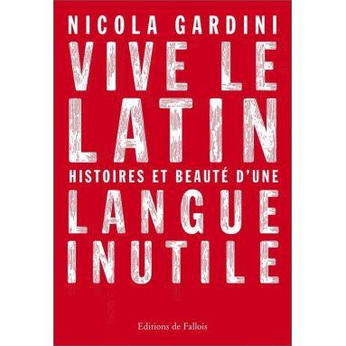 Nicola Gardini - Vive le latin