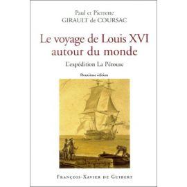 Paul & Pierrette Girault de Coursac - Le voyage de Louis XVI autour du monde