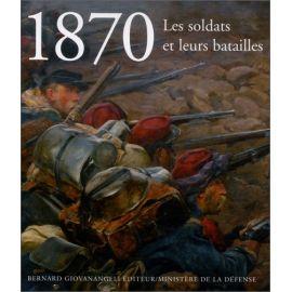 Henri Ortholan - 1870 les soldats et leurs batailles