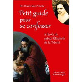 Petit guide pour se confesser à l'école de sainte Elisabeth de la Trinité