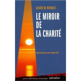 Saint Aelred de Rievaulx - Le miroir de la charité