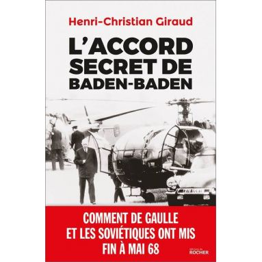 Henri-Christian Giraud - L'accord secret de Baden-Baden