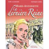 Marie-Antoinette la dernière Reine