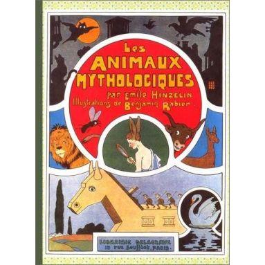 Emile Hinzelin - Les animaux mythologiques